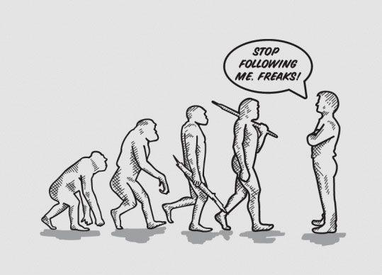 """Cartoon: Angelehnt an die bekannten Bilder der Evolution vom Affen zum aufrecht gehenden Menschen; hier jedoch hat sich die Gestalt ganz rechts, quasi in der Gegenwart, zu den anderen umgedreht und sagt """"Stop following me. Freaks!"""""""